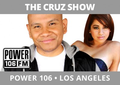 The Cruz Show, Power 106, Los Angeles