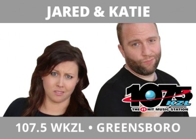 Jared & Katie, 107.5 WKZL, Greensboro