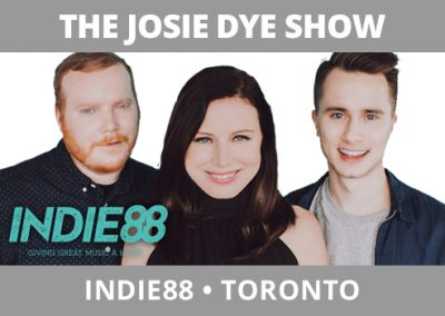 The Josie Dye Show, Indie88, Toronto