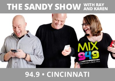 The Sandy Show with Ray and Karen, 94.9, Cincinnati