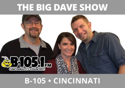 The Big Dave Show, B-105, Cincinnati